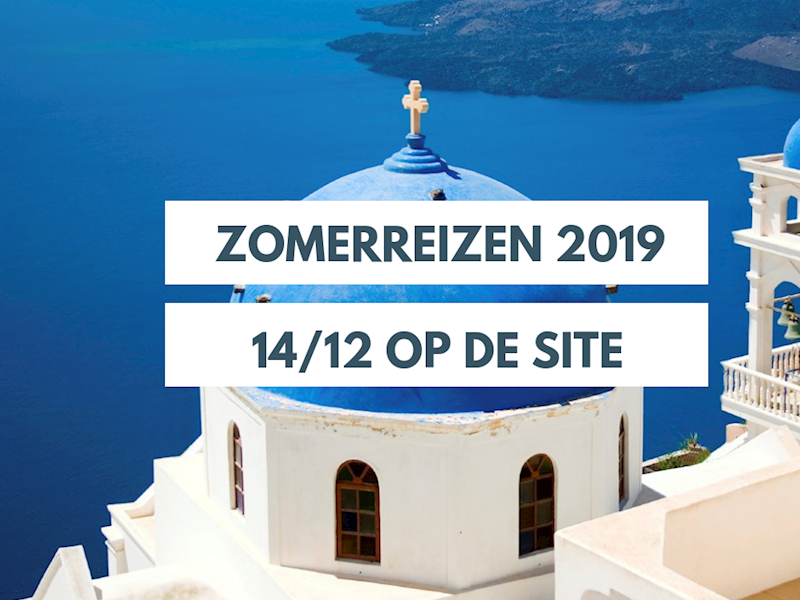 Zomerreizen 2019: save the date